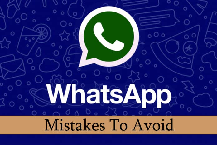 5 Mistakes We All Make While Using WhatsApp