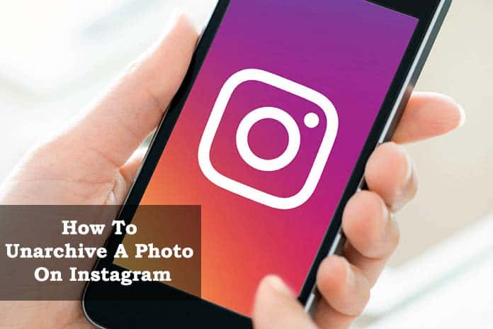 How To Unarchive A Photo On Instagram