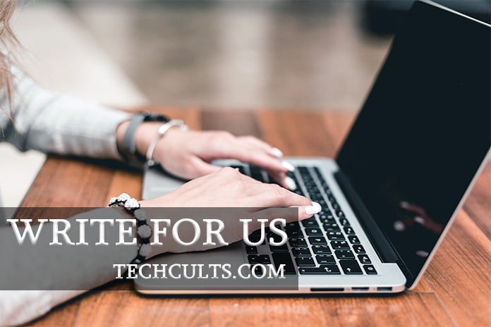 Technology Write For Us - Tech Cults