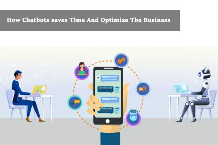 How Chatbots saves Time And Optimize The Business