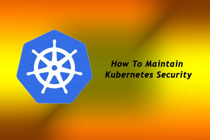 How To Maintain Kubernetes Security