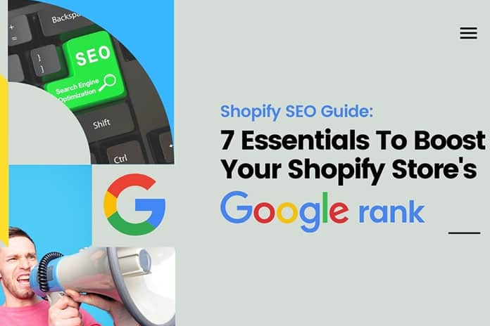 Seven Essentials To Boost Your Shopify Stores Google Rank